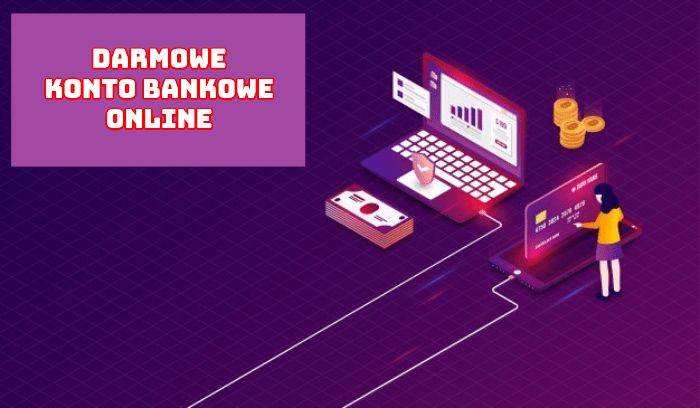 Darmowe konto bankowe online